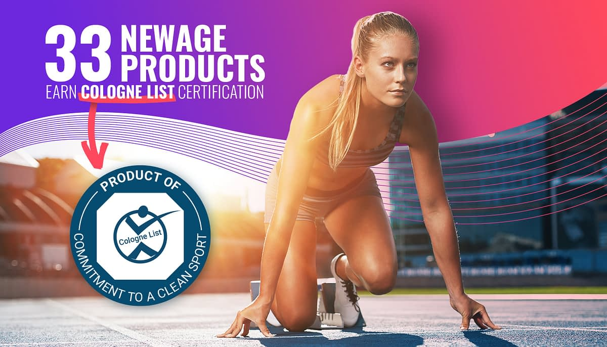 33 NEWAGE PRODUCTS INCLUDED ON WORLD-RENOWNED COLOGNE LIST® FOR SAFE & EFFECTIVE SPORTS NUTRITION 2
